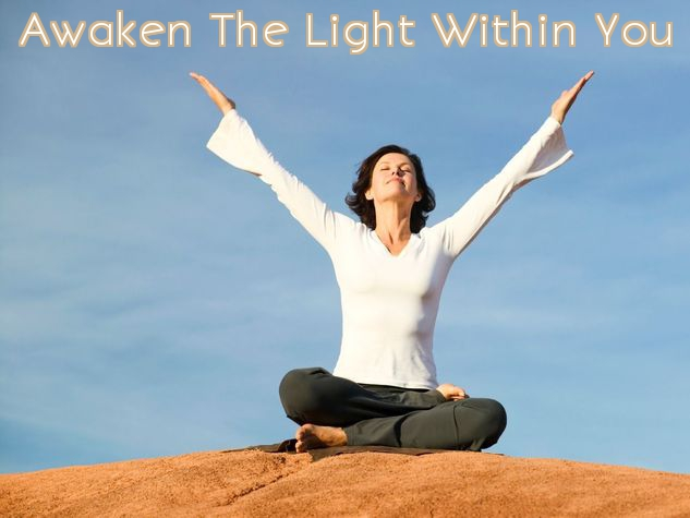 Awaken The Light Within You