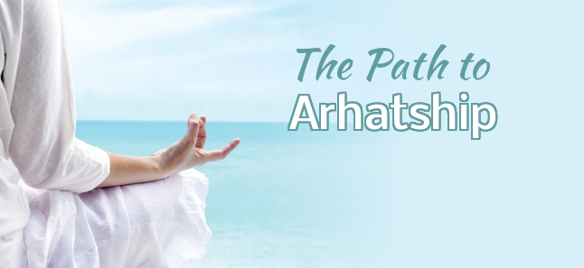 The Path To Arhatship